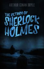 The Return of Sherlock Holmes (Completed) by ArthurConanDoyle