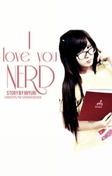 """""""I Love You Nerd Part 1"""" (N: PNLBTT)"""