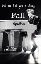 Fall (Justin Bieber Fanfic) by alyandtori