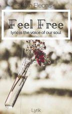 Feel Free by philosophynight
