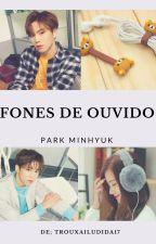 Fones De Ouvido - Park Minhyuk by TrouxaIludida17