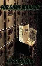 For Some Money 2: Le Braqueur by VincentGrillot