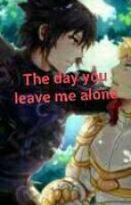THE DAY YOU LEAVE ME ALONE by rayssly