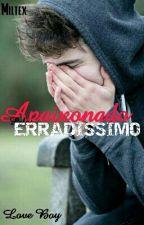 Apaixonado Pelo Erradíssimo (REAL) by MilteXX