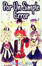 Por Un Simple Error-Diabolik Lovers (EDITANDO) by Blood__Kino