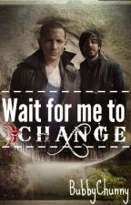 Wait for me to change (Linkin Park BxB fanfiction) by BubbyChunny