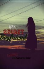 Her Secret Boyfriend by Jazawesome