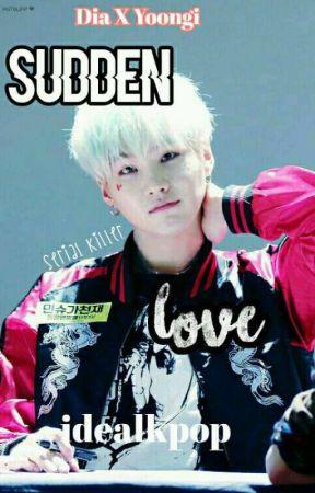 Sudden Love    Yoonia by Idealkpop
