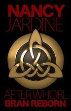 After Whorl: Bran Reborn by NancyJardine