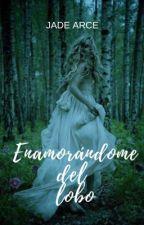 Enamorándome del Lobo ©  #PMB2017 #PA2017 #BestBooks by Soyfabiolaarce