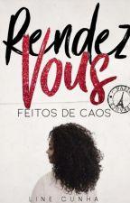 RENDEZVOUS: Feitos de Caos by LineCunha