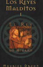 Los Reyes Malditos I - El rey de hierro  by elapacheness