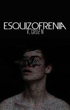 Esquizofrenia. [EDITANDO]  by Lekay1