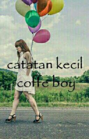 Catatan Kecil Coffe Boy by fichifatara