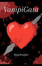 """Vampi-Gata """"Entre vampiros y cazadores"""" by menzomajo"""