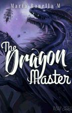 The Dragon Master (ON HOLD) by shikafuta28