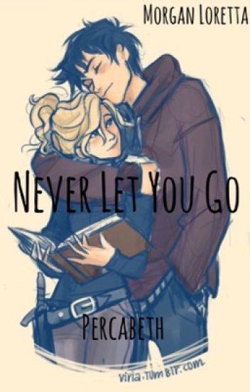 Never Let You Go(Percabeth)