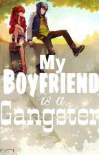 MY BOYFRIEND IS A GANGSTER ( UNDER EDITTING ) by Erahyun