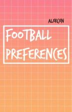 Football Preferences by Alxrcxn