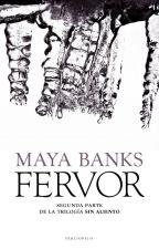 Fervor (#2 Trilogía Sin Aliento - Maya Banks) by arianafranyelis16