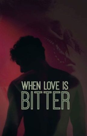 When Love Is Bitter (Boy/Boy) by mythmouth