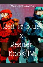Red vs Blue x Reader One-Shots/Scenarios/Imagines [Book IV] by MexicanCarolina