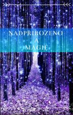Nadpřirozeno a Magie [DOKONČENO] by Natys129
