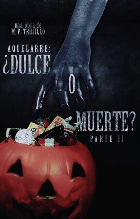 Aquelarre: ¿Dulce o Muerte? | PARTE II by MatiasPrieto