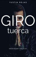 Giro de Tuerca © (Regresa en Diciembre) by YustinR24