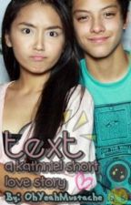 Text (A Short KathNiel Love Story) by OhYeahMustache