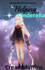 *VERY OLD AND MESSY*Helping Cinderella (Cinderella Phenomenon X Reader Fanfic) by CreamMuffins