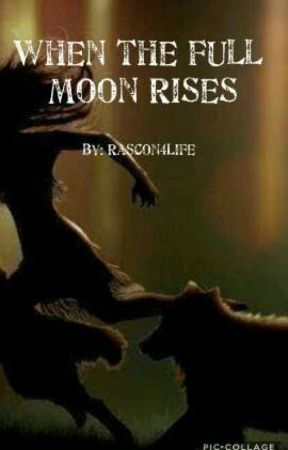 When The Full Moon Rises by Rascon4Life