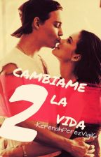 Cambiame La Vida 2 [Come back... Be Here][Louis]-Terminada- by KerenahPerezVigil6
