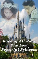 Race Of All Race : The Lost Powerful Princess  by AnyxThana08
