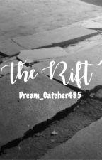 The Rift by Dream_Catcher485
