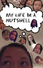 My Life In A Nutshell  by TracyxHuang