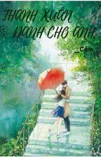 Thanh Xuân Dành Cho Anh by Camcam1182