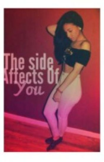 the side affects of you.