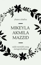 Mikeyla Akmila Mazzid by khumairazulpatul