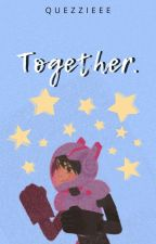 Together (Hiro Hamada x Reader) [COMPLETED] by His_Cute_Dork