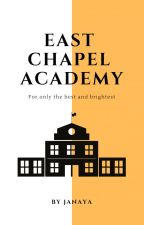 East Chapel Academy [BWWM] by jr_turner
