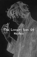 The Loner: Son of Hades by meauxortiz