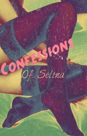 Of Selina - True Blog Confessions  by OfSelina