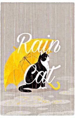 Đọc truyện Rain Cat : Con Mèo Xuất Hiện Từ Cơn Mưa