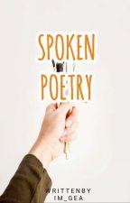Spoken poetry [RANDOM #1: COMPLETE] by Im_Gea