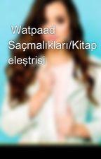 Watpaad Saçmalıkları/Kitap eleştrisi by Az_1-2Nickivar