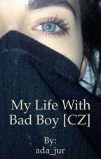 My Life With Bad Boy [CZ] by ada_jur