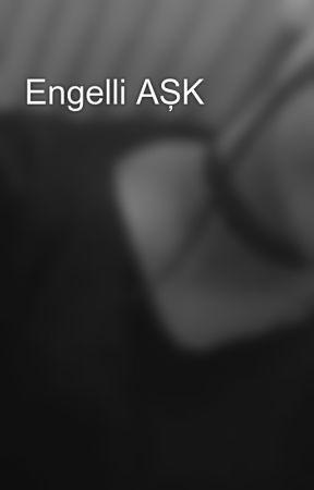 Engeli AŞK by EyllSagr