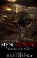 Menggunung (Completed) by HelmiEffendy