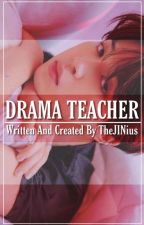 Drama teacher    Jimin x reader    by TheJINius